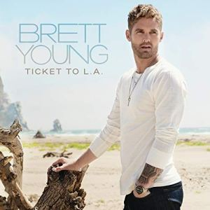 Brett Young -Ticket To L.A - Big Machine Records