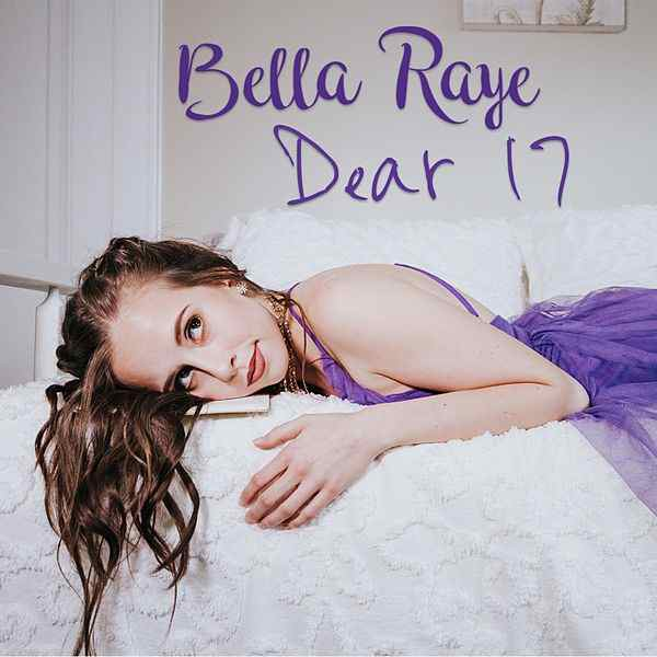 "Bella Raye ""Dear 17"" Single"