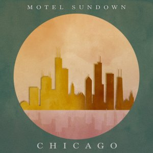 "Motel Sundown ""Chicago"" Single"