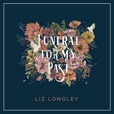 Liz-Longley-Funeral-For-My-Past-Album